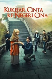 Nonton Film Kukejar Cinta ke Negeri Cina (2014) Subtitle Indonesia Streaming Movie Download