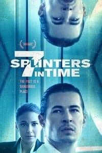 7 Splinter's in Time (2018)