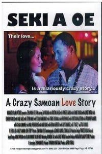 Seki A Oe: A Crazy Samoan Love Story (2013)