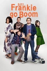 3, 2, 1… Frankie Go Boom (2012)