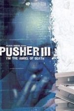 Nonton Film I'm the Angel of Death: Pusher III (2005) Subtitle Indonesia Streaming Movie Download