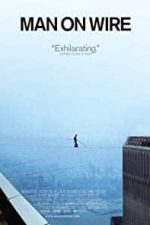 Nonton Film Man on Wire (2008) Subtitle Indonesia Streaming Movie Download