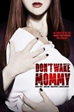 Nonton Film Don't Wake Mommy (2016) Subtitle Indonesia Streaming Movie Download