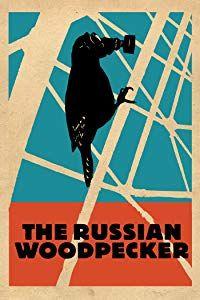 The Russian Woodpecker (2015)