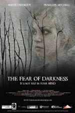Nonton Film The Fear of Darkness (2016) Subtitle Indonesia Streaming Movie Download