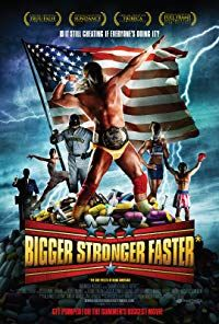 Bigger Stronger Faster* (2008)