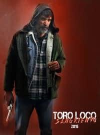 Toro Loco: Bloodthirsty (2015)