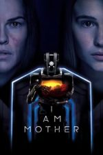 Nonton Film I Am Mother (2019) Subtitle Indonesia Streaming Movie Download