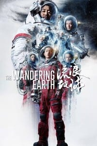 Nonton Film The Wandering Earth (2019) Subtitle Indonesia Streaming Movie Download