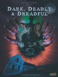 Dark, Deadly & Dreadful (2018)