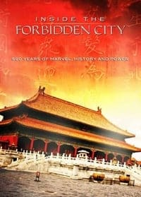 Inside the Forbidden City: 500 Years Of Marvel, History And Power (2009)