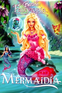 Barbie Fairytopia: Mermaidia (2006)
