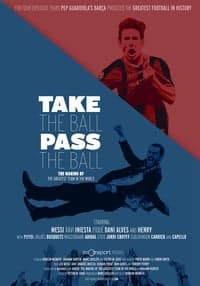 Take the Ball Pass the Ball: The Making of the Greatest Team in the World (2018)