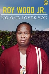 Roy Wood Jr.: No One Loves You (2019)