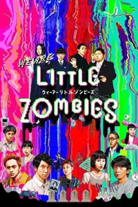 We Are Little Zombies (2019)