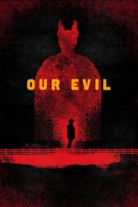 Nonton Film Our Evil (2017) Subtitle Indonesia Streaming Movie Download