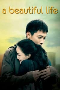 Nonton Film A Beautiful Life (2011) Subtitle Indonesia Streaming Movie Download