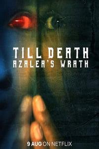 Till Death: Azalea's Wrath (2019)