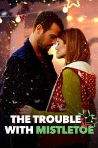 The Trouble with Mistletoe (2017)