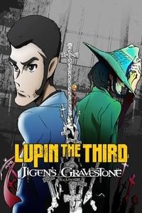 Lupin the Third: The Gravestone of Daisuke Jigen (2014)