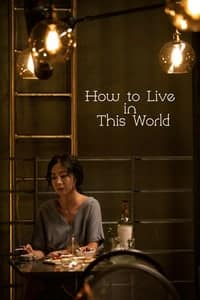 Nonton Film How to Live in This World (2019) Subtitle Indonesia Streaming Movie Download