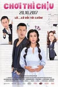 Chơi Thì Chịu (2017)