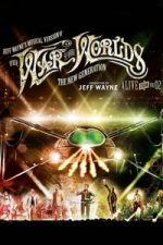 Jeff Wayne's Musical Version of the War of the Worlds: The New Generation (2013)