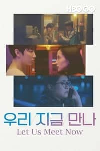 Nonton Film Let Us Meet Now (2019) Subtitle Indonesia Streaming Movie Download