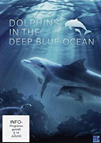 Dolphins in the Deep Blue Ocean (2009)