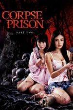 Nonton Film Corpse Prison: Part 2 (2017) Subtitle Indonesia Streaming Movie Download