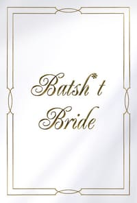 Nonton Film Batsh*t Bride (2019) Subtitle Indonesia Streaming Movie Download