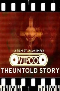 Nonton Film VIPCO The Untold Story (2018) Subtitle Indonesia Streaming Movie Download
