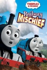 Thomas & Friends: Railway Mischief (2013)