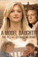Nonton Film A Model Daughter: The Killing of Caroline Byrne (2009) Subtitle Indonesia Streaming Movie Download