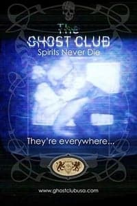 The Ghost Club: Spirits Never Die (2013)