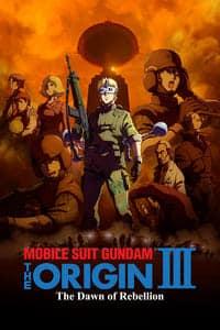 Mobile Suit Gundam: The Origin III – Dawn of Rebellion (2016)