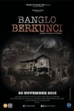 Nonton Film Banglo Berkunci (2015) Subtitle Indonesia Streaming Movie Download