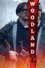 Nonton Film Woodland (2018) Subtitle Indonesia Streaming Movie Download
