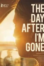 Nonton Film The Day After I'm Gone (2019) Subtitle Indonesia Streaming Movie Download