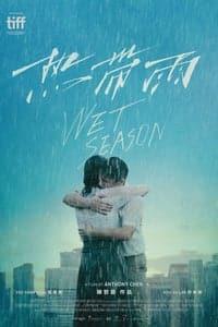 Nonton Film Wet Season (2019) Subtitle Indonesia Streaming Movie Download