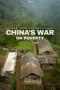 Voices from the Frontline: China's War on Poverty (2019)