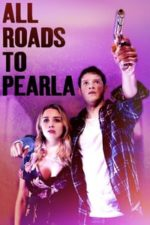 Nonton Film All Roads to Pearla (2020) Subtitle Indonesia Streaming Movie Download