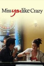 Nonton Film Miss You Like Crazy (2010) Subtitle Indonesia Streaming Movie Download