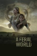 Nonton Film A Feral World (2020) Subtitle Indonesia Streaming Movie Download