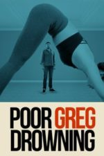 Nonton Film Poor Greg Drowning (2020) Subtitle Indonesia Streaming Movie Download