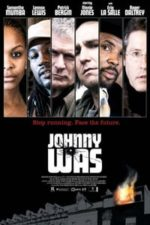 Nonton Film Johnny Was (2006) Subtitle Indonesia Streaming Movie Download