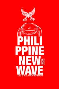 Philippine New Wave: This Is Not a Film Movement (2010)