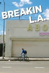 Breakin L.A. (2012)
