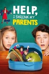 Help, I Shrunk My Parents (2018)