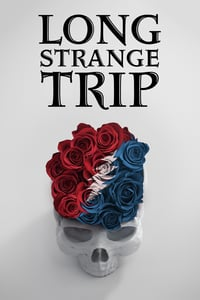 Long Strange Trip – The Untold Story of The Grateful Dead (2017)